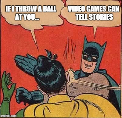 Video games can tell stories