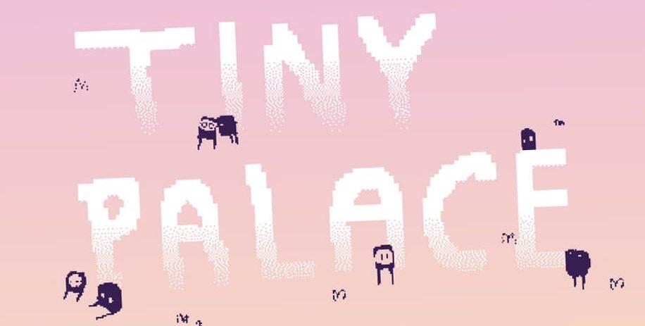tinypalace